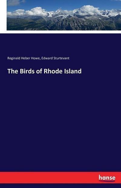 The Birds of Rhode Island: Reginald Heber Howe