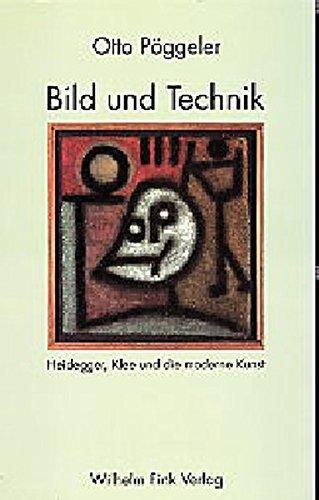 Bild und Technik. Heidegger, Klee und die: Pöggeler, Otto: