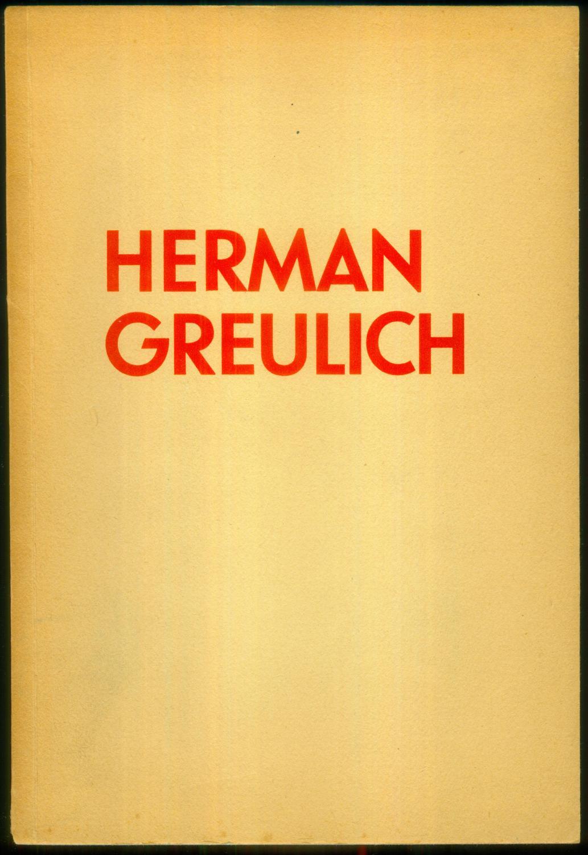 Herman Greulich. Ein kleines Lebensbild von Franz: GREULICH, Herman ]