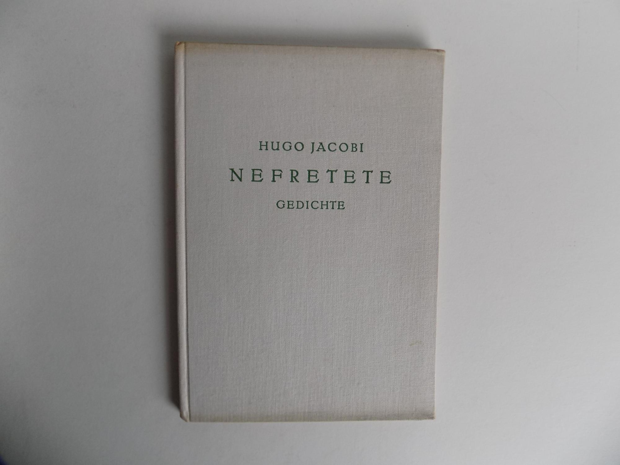 Nefretete. Gedichte.: Jacobi, Hugo (signiert