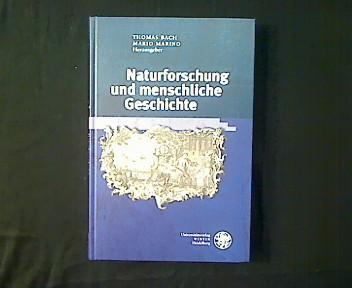 Naturforschung und menschliche Geschichte. - Bach, Thomas und Mario Marino (Hg.)