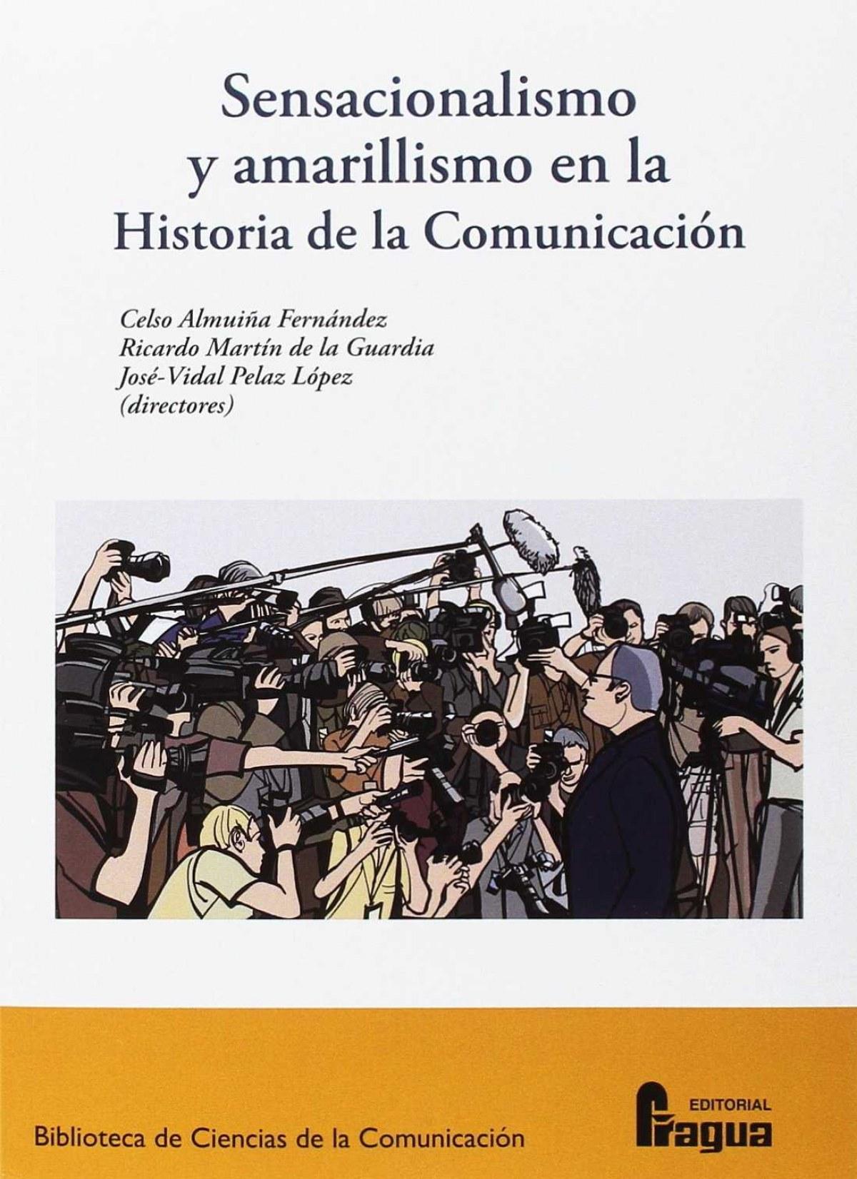 Sensacionalismo y amarillismo en la historia de la comunicación - Almuiña, Celso