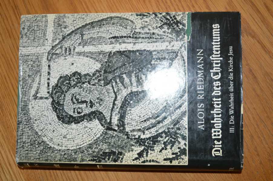 Die Wahrheit des Christentums : Band 3: Riedmann, Alois :