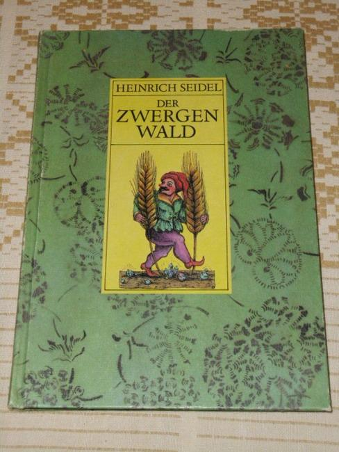 Der Zwergenwald und andere Märchen. Ill. von: Seidel, Heinrich: