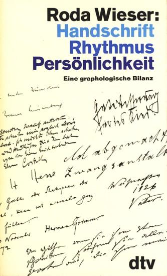 Handschrift, Rhythmus, Persönlichkeit - Eine graphologische Bilanz.: Wieser, Roda: