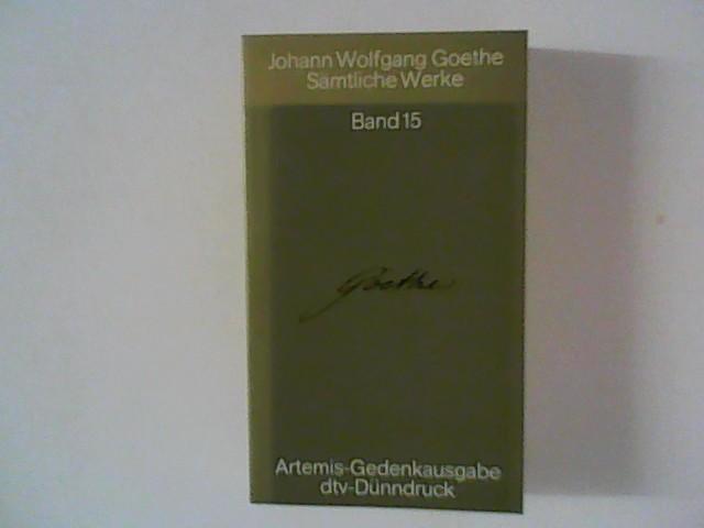 Sämtliche Werke Band 15 ; Übertragungen. Artemis-Gedenkausgabe,: Goethe, Johann Wolfgang: