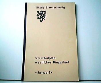 Stadtteilplan westliches Ringgebiet - Entwurf. Schriften der: Stadt Braunschweig: