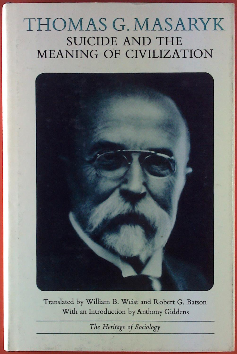 Suicide and the Meaning of Civilization.: Thomas G. Masaryk