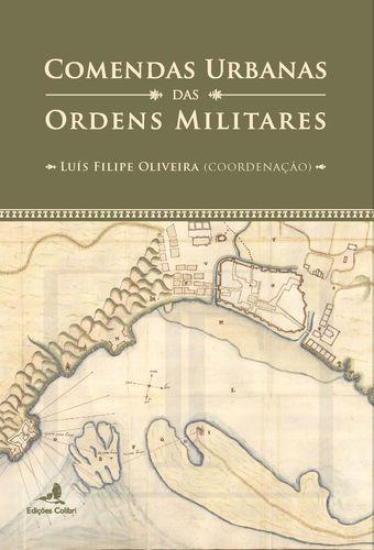 Comendas Urbanas das Ordens Militares - Luís Filipe Oliveira