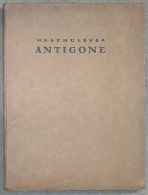 Antigone. Tragödie in 5 Akten.: Hasenclever, Walter,