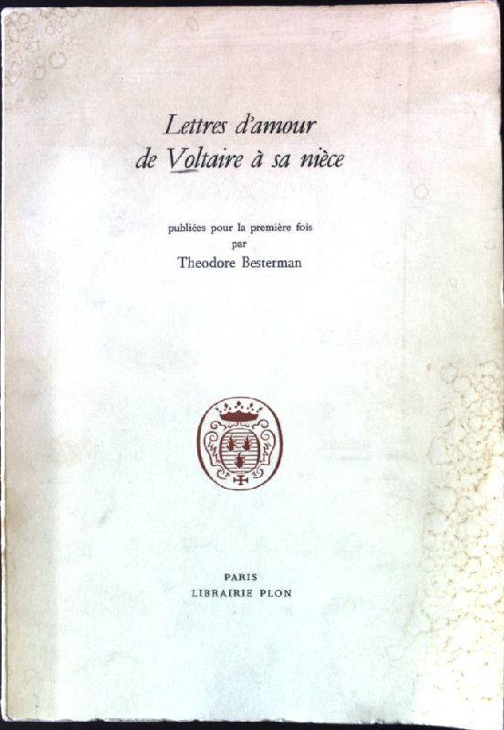 Lettres d'amour de Voltaire a sa niece: Besterman, Theodore: