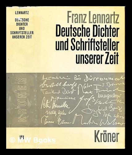 Deutsche Dichter und Schriftsteller unserer Zeit : Einzeldarstellungen zur Schonen Literatur in deutscher Sprache - Lennartz, Franz (1910-)