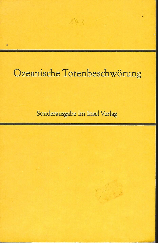 Ozeanische Totenbeschwörung. Neunundzwanzig Bildtafeln. Ausgewählt und herausgegeben: Schlocker, Georges (Hsg.):