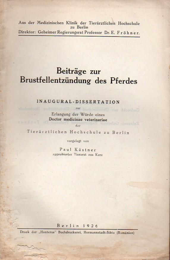 Beiträge zur Brustfellentzündung des Pferdes: Kästner,Paul