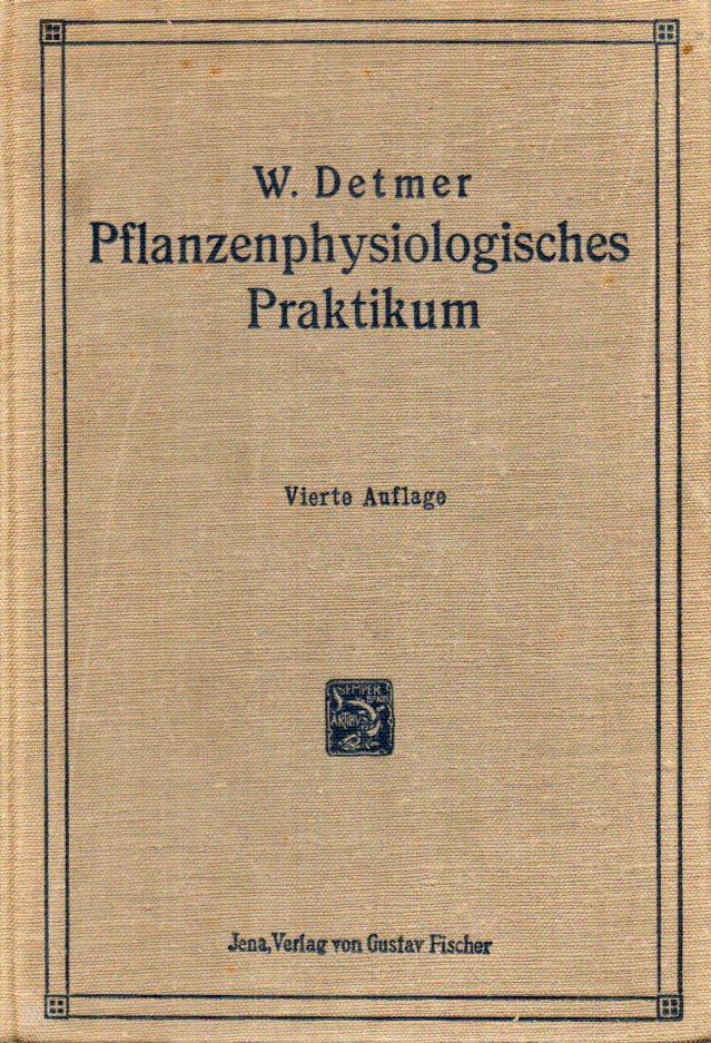 Das kleine Pflanzenphysiologische Praktikum: Detmer,W.