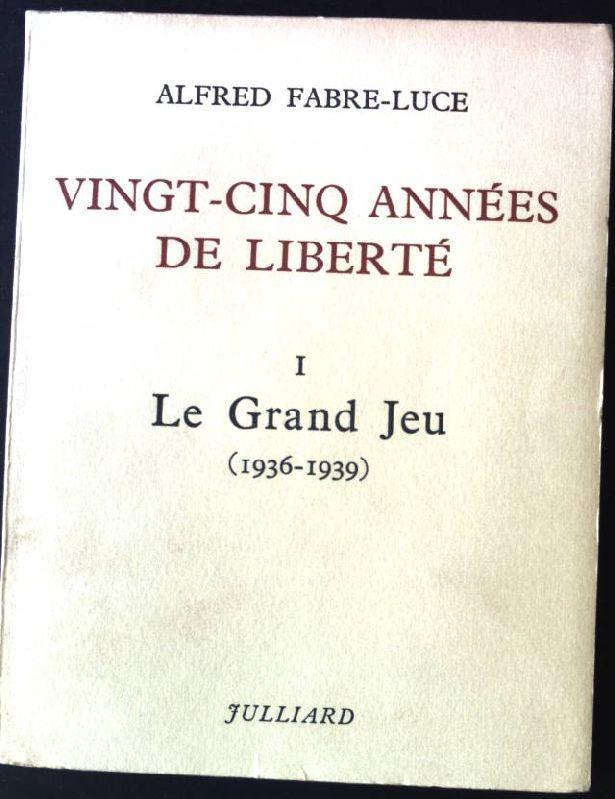 Vingt-Cinq Années de Liberté, I : Le: Fabre-Luce, Alfred: