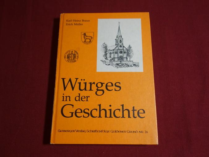 WÜRGES IN DER GESCHICHTE.: Braun Karl-Heinz; Müller,