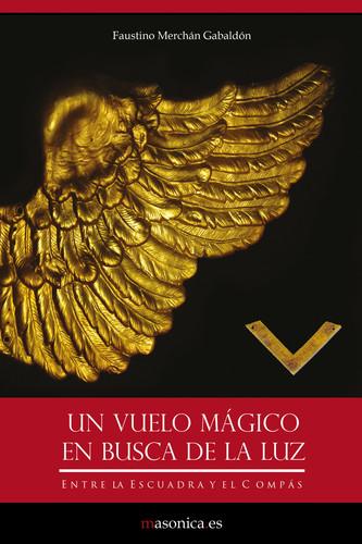 Un vuelo mágico en busca de la Luz - Merchan Gabaldon, Faustino