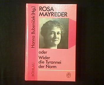 Rosa Mayreder oder wider die Tyrannei der Norm. - Bubenicek, Hanna (Hg.)