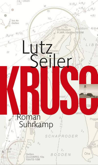 Kruso : Roman. Ausgezeichnet mit dem Uwe-Johnson-Preis: Lutz Seiler