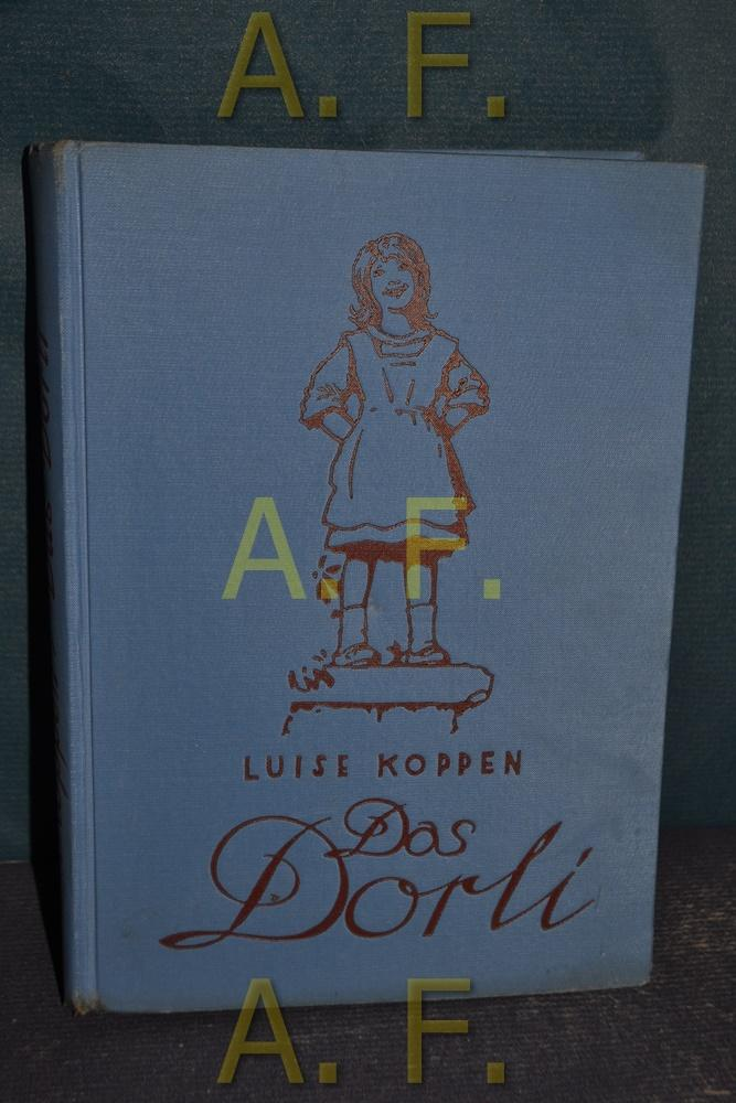 Das Dorli : Eine heitere Kindergeschichte.: Koppen, Luise und