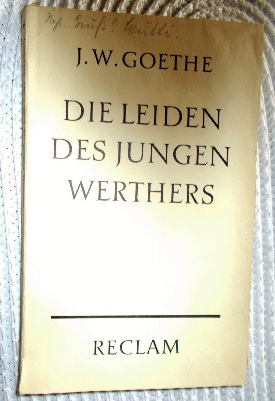 Die Leiden des jungen Werthers, Mit einem: Johann Wolfgang Goethe