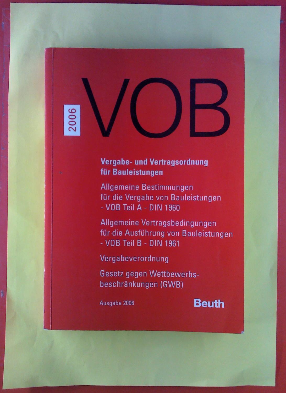 VOB 2006. Vergabe- und Vertragsordung für Bauleistungen.: Hrsg: DIN Deutsches