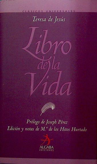Libro de la vida, - Teresa de Jesús/Hurtado, María de los Hitos
