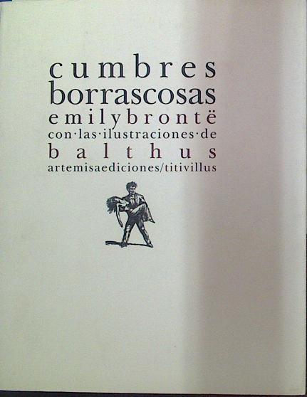 Cumbres Borrascosas, - Emily Bronte/Balthus, ilustraciones de