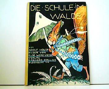 Die Schule im Walde. Bilder von Else: Adolf Holst: