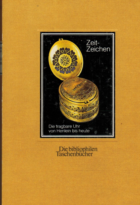 Zeit-Zeichen: Die tragbare Uhr von Henlein bis: Abeler, Jürgen