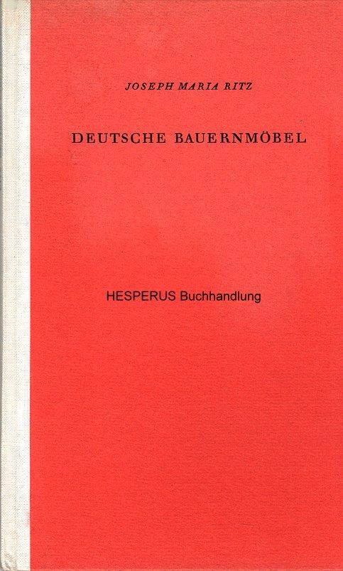Deutsche Bauernmöbel: Ritz, Joseph Maria.