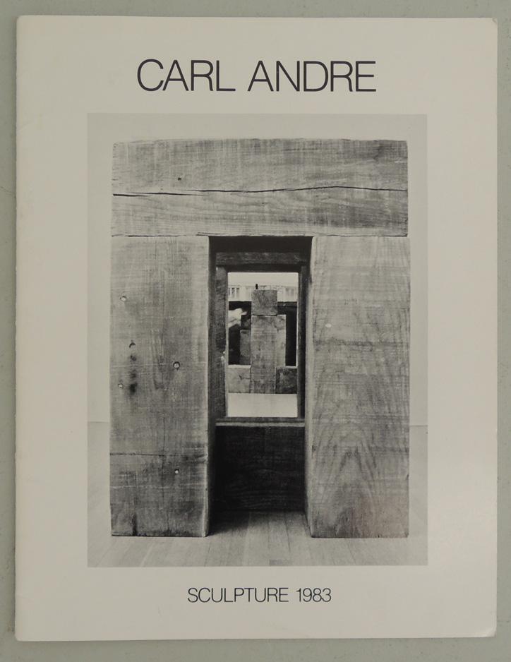 Sculpture 1983. Katalog. Text von John Howett.: Andre, Carl.