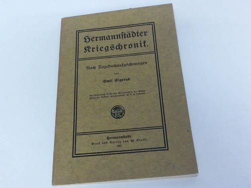 Hermannstädter Kriegschronik. Nach Tagebuchaufzeichnungen: Sigerus, Emil