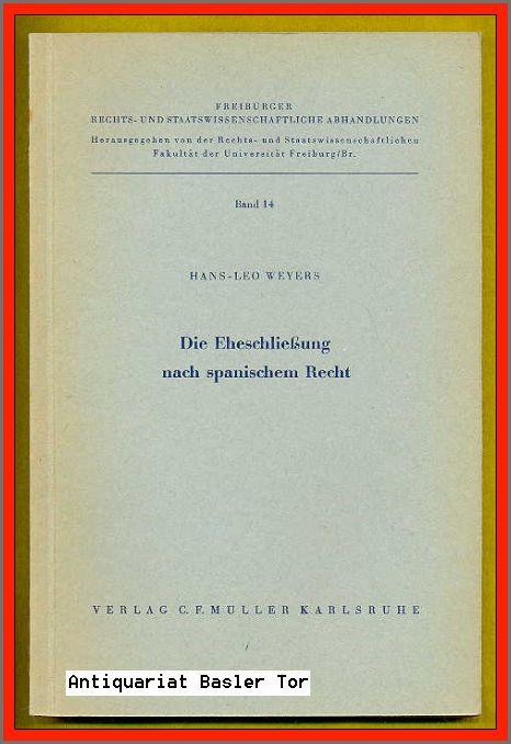 Die Eheschließung nach spanischem Recht.: Weyers, Hans-Leo: