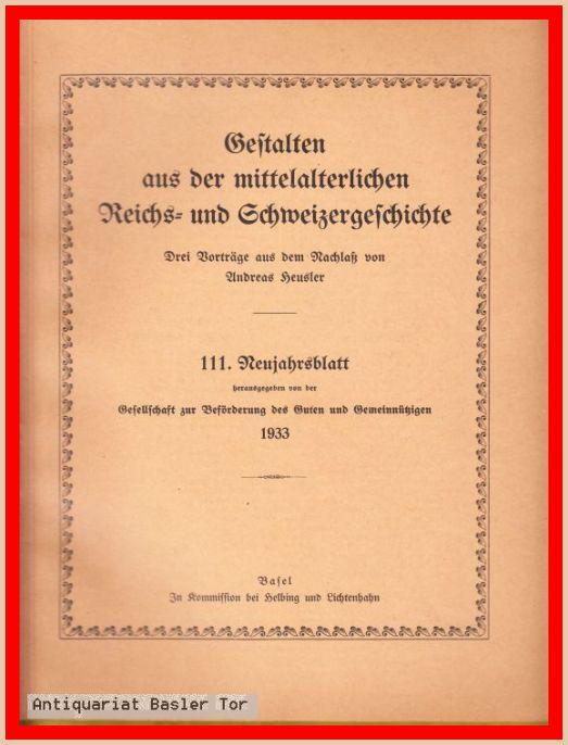 Gestalten aus der mittelalterlichen Reichs- und Schweizergeschichte.: Heusler, Andreas: