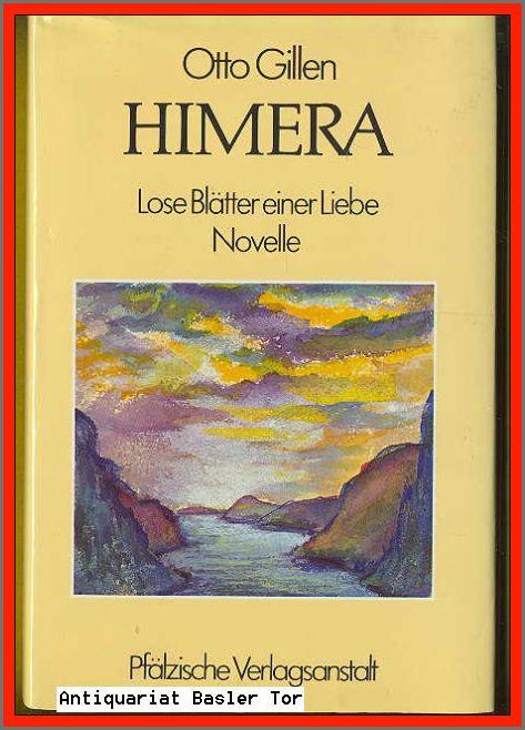 Himera. Lose Blätter einer Liebe. Novelle. - Gillen, Otto