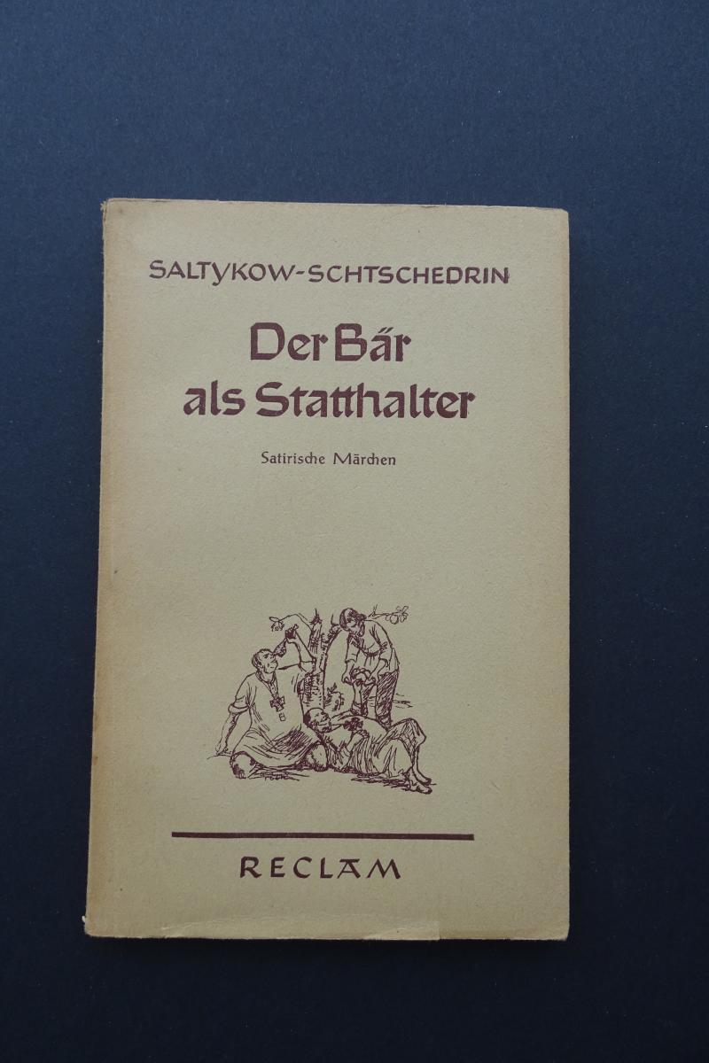 Der Bär als Statthalter. Satirische Märchen.: Michail Saltykow-Schtschedrin