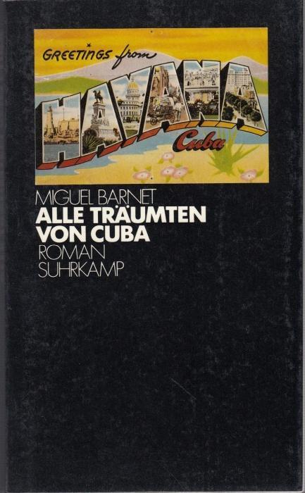 Sie träumten alle von Cuba. Die Lebensgeschichte: Barnet, Miguel