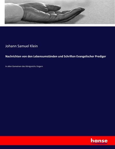 Nachrichten von den Lebensumständen und Schriften Evangelischer: Johann Samuel Klein