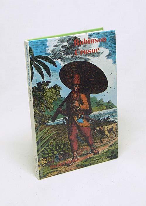Robinson Crusoe : oder das Leben und die merkwürdigen Abenteuer eines Seemannes aus York . ; von ihm selbst erzählt / Daniel Defoe - Defoe, Daniel