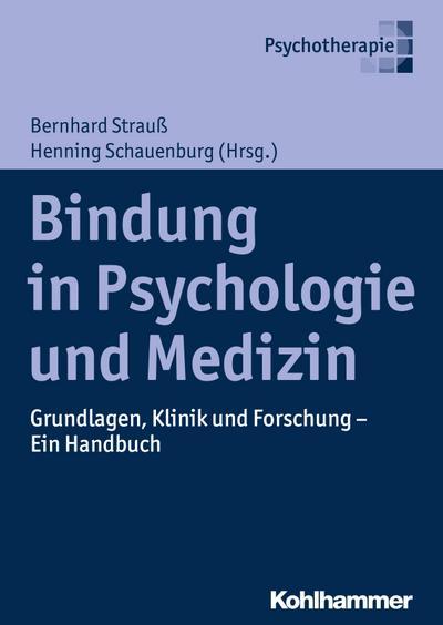 Bindung in Psychologie und Medizin : Grundlagen,: Bernhard Strauß