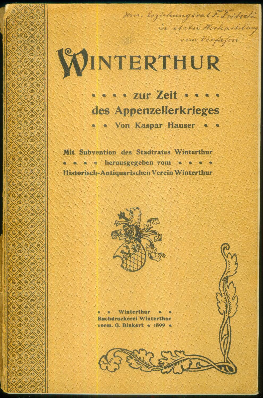 Winterthur zur Zeit des Appenzellerkrieges. Mit Subvention: HAUSER, Kaspar: