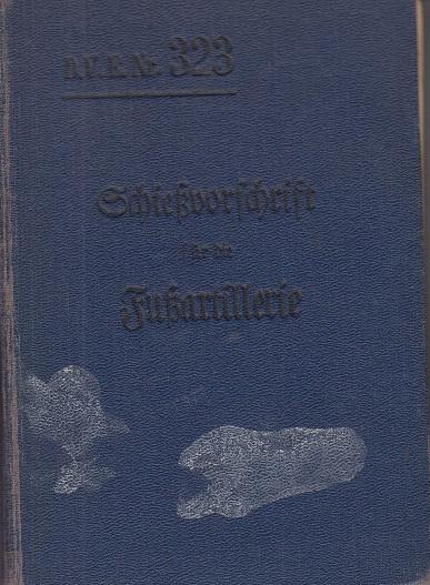 Schießvorschrift für die Fußartillerie.: R., Wilhelm