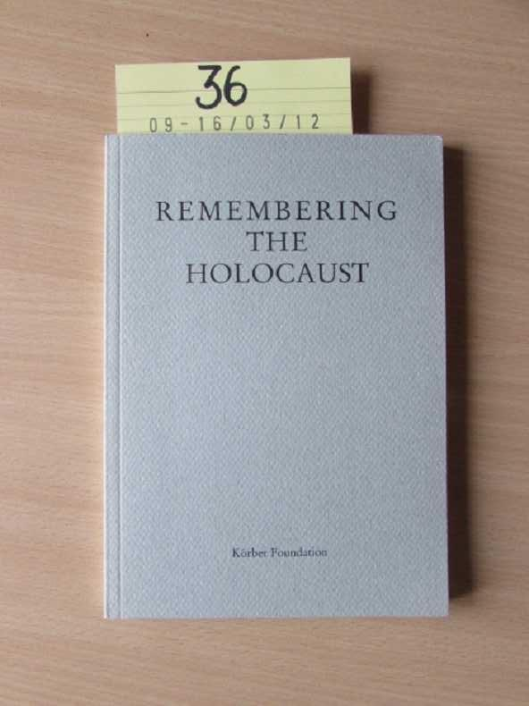 Remembering The Holocaust - Some Experiences of: Dr. Schmidt, Wolf: