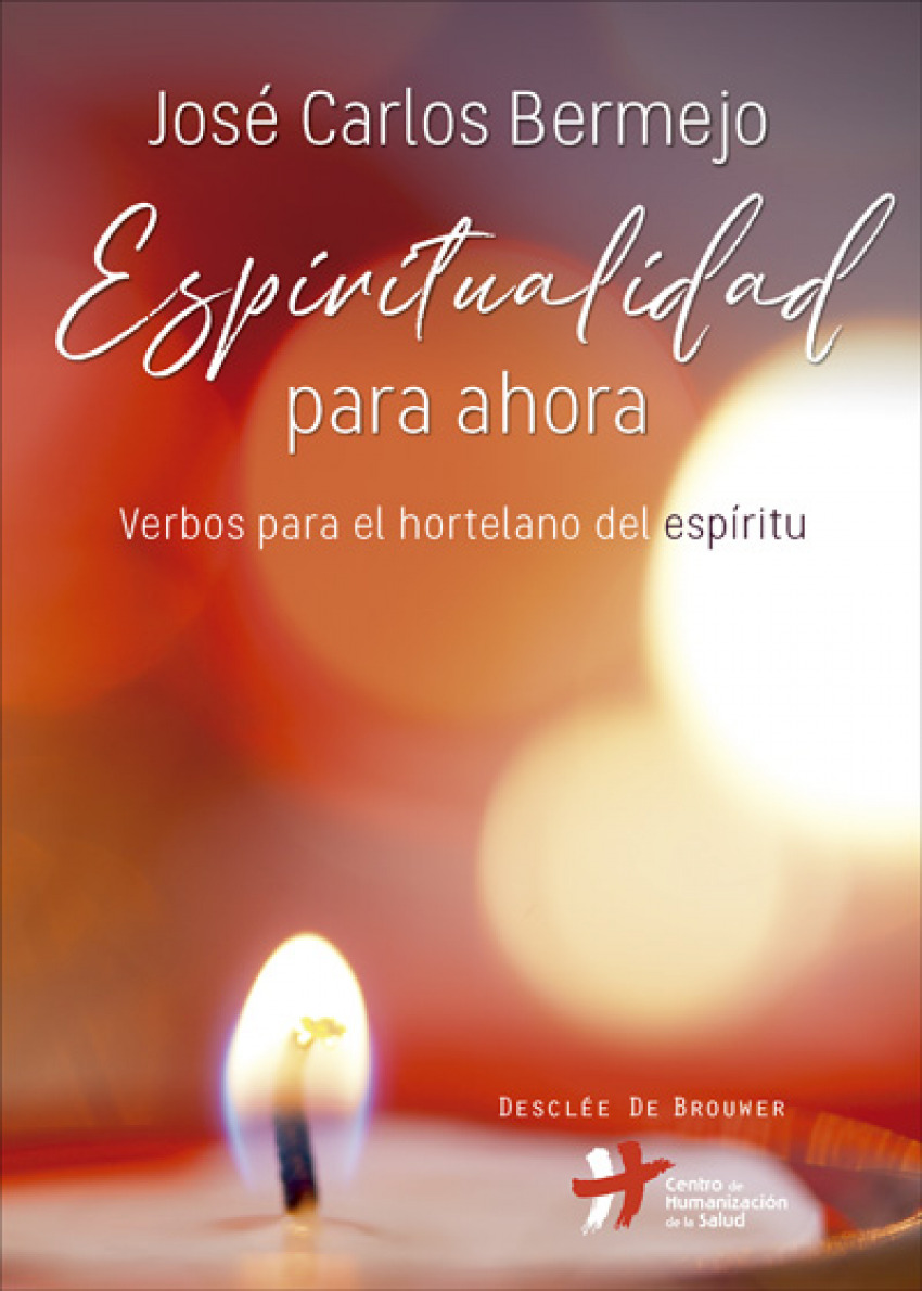 Espiritualidad para ahora verbos para el hortelano del espiritu - Bermejo Higueras, Jose Carlos