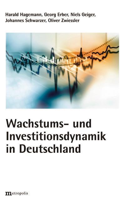 Wachstums und Investitionsdynamik in Deutschland: Harald Hagemann