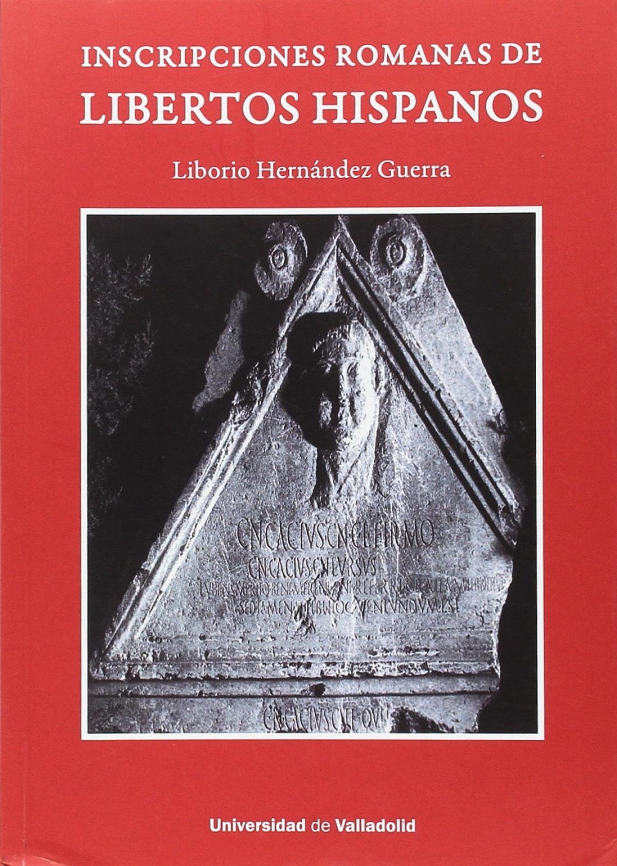 Inscripciones romanas de libertos hispanos - Hernandez, Liborio