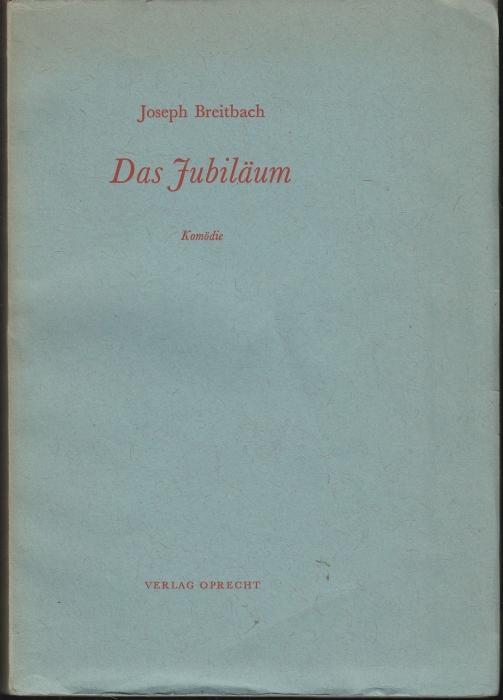Das Jubiläum Komödie: Breitbach, Joseph