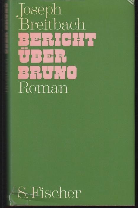 Bericht über Bruno. Roman: Breitbach, Joseph